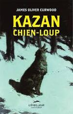 Kazan chien-loup James Olivier Curwood