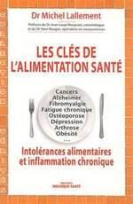 Les clés de l'alimentation santé Dr Michel Lallement