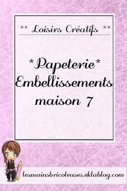 *Papéterie* Embellissements Maison 7