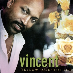 VINCENT - YELLOW ROSES FOR YOU (2000)