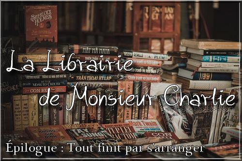 La Librairie de Monsieur Charlie - Épilogue