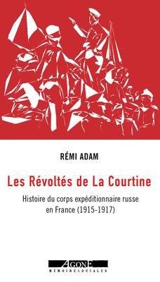 Les Révoltés de La Courtine - Rémi Adam