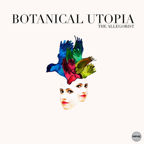The Allegorist - Botanical Utopia (2016) [Electronic, House, Chillout]