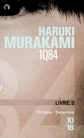 1Q84 livre 3ème  Octobre à Décembre - Haruki Murakami