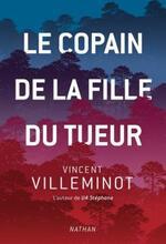 Le copain de la fille du tueur, Vincent VILLEMINOT
