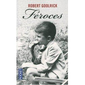 FÉROCES. Robert Goolrick (USA)