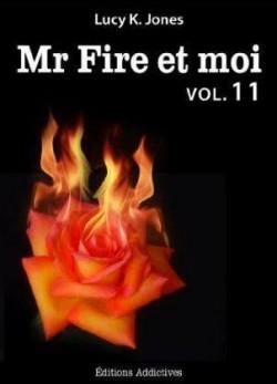 """Mr Fire et moi"" Vol.11 de Lucy K. Jones"