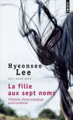 Hyeonseo Lee - La fille aux sept noms