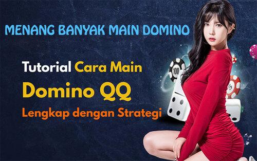 Strategi Menang Banyak Domino Online Dengan Mudah