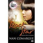 Chronique Rock Star de Nan Comargue