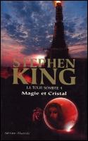 La Tour Sombre T4 : Magie et Cristal