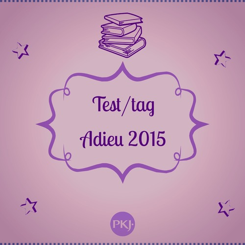 TEST/TAG ADIEU 2015!