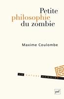 « Petite philosophie du zombie » de Maxime Coulombe