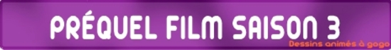 PREQUEL FILM SAISON 3