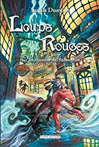 Loups Rouges Tome 2 ~ Lucile Dumont