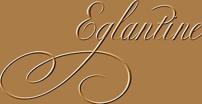 *** Eglantine ***