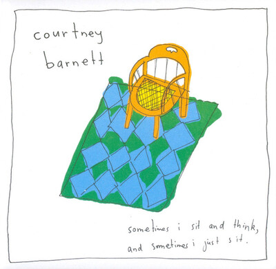 Mes Indispensables # 34 : Courtney Barnett - Sometimes I sit and think and sometimes i just sit (2015)