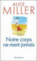 Notre Corps ne Ment Jamais - Alice Miller