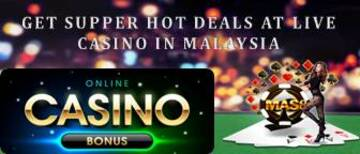 WANTS TO DEALS IN LIVE CASINO ONLINE MALAYSIA?