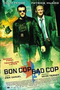Bon Cop, Bad Cop : David Bouchard et Martin Ward ne pourraient être plus différents : l'un parle français et est originaire de Montréal, l'autre est un anglophone de Toronto. L'un obéit à la loi, l'autre fait la sienne. Lorsqu'ils seront forcés de travailler ensemble sur une enquête dont la juridiction géographique est aussi nébuleuse que les motivations de l'auteur du crime, leurs différences vont à la fois mettre en péril l'enquête et les aider à élucider le mystère. ... ----- ...  Origine : Canadien Réalisation : Eric Canuel Durée : 1h 56min Acteur(s) : Patrick Huard, Colm Feore, Lucie Laurier Genre : Policier Date de sortie : 1 février 2010 en VOD Année de production : 2006 Titre original : BON COP, BAD COP37 Critiques Spectateurs : 3,8