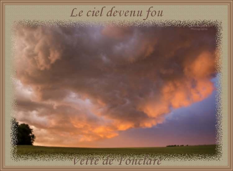 """"""" Le ciel devenu fou """" poème de Vette de Fonclare"""