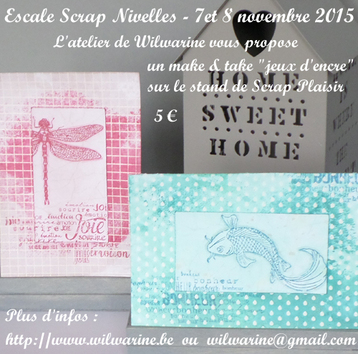 Escale Scrap Nivelles 2015 - Make & Take de Wilwarine