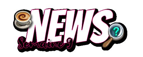 ♦ News semaine 9