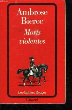 Ambrose Bierce - Morts violentes