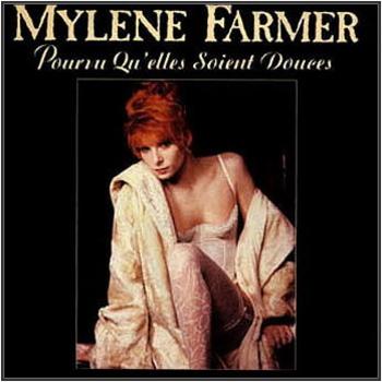 Mylène Farmer - Pourvu qu'elles soient douces (1988)