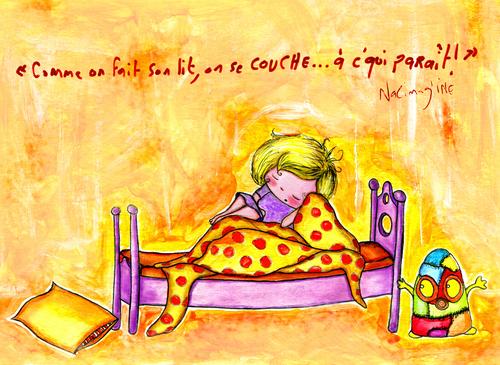 """""""Comme on fait son lit,on se couche...à c'qui parait ! """""""