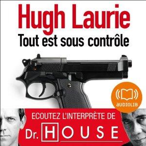 Tout est sous controle de Hugh Laurie