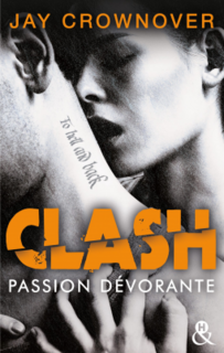 Clash, tome 3 : passion dévorante (Jay Crownover)
