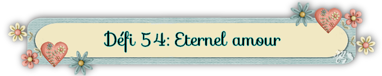 Défi 54:Eternel amour.