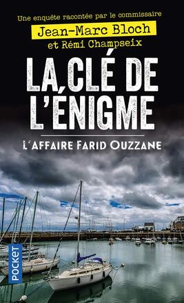 LA clé de l'énigme - l'affaire Farid Ouzzane de Jean Marc Bloch