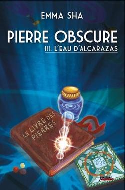 Pierre Obscure : L'eau d'Alcarzas