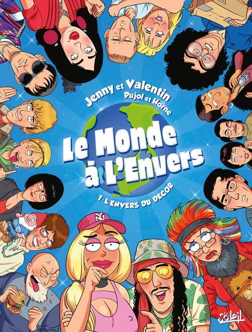 Le monde à l'envers - Tome 01 L'envers du décor - Jenny & Valentin & Pujol & Horne