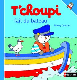 """""""Kola en bateau"""" & """" T'choupi fait du bateau"""" NATHAN"""