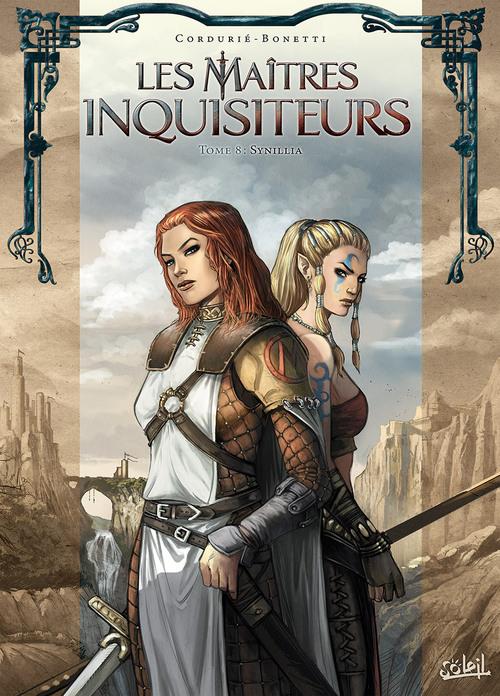 Les maîtres inquisiteurs - Tome 08 Synillia - Cordurié & Bonetti