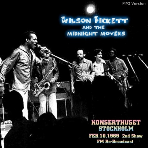 1969 : Wilson Pickett & The Midnight Movers Unlimited Live At Stockholm , Sweden
