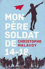 Chronique du livre {Mon père soldat de 14-18} de Christophe Malavoy