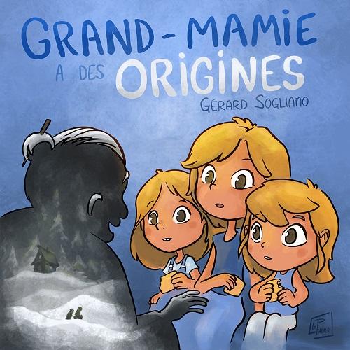 Grand-Mamie a des origines ................Gérard Sogliano