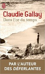 Dans l'or du temps - Claudie GALLAY