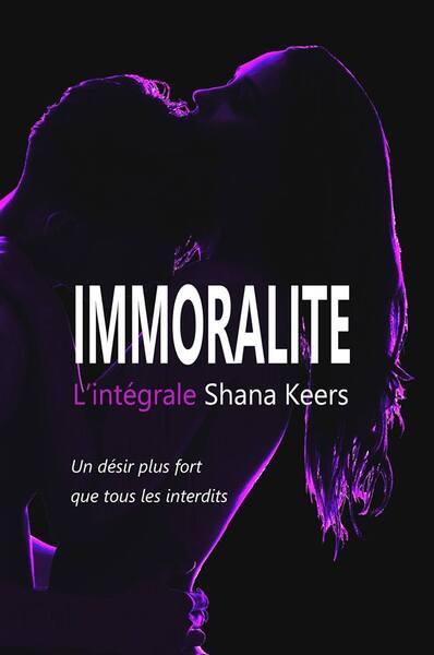 Immoralité, l'intégrale