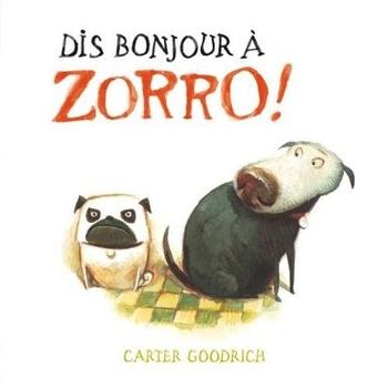 Dis bonjour à Zorro !