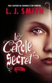 Le Cercle Secret : tome 1