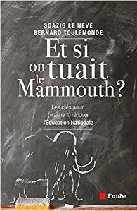 Et si on tuait le mammouth ? Soazig Le Nevé ; Bernard Toutlemonde