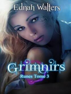 Runes - Tome 3 - Grimnirs de Ednah Walters