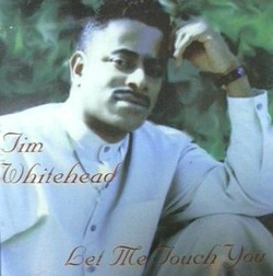 TIM WHITEHEAD - LET ME TOUCH YOU (2000)