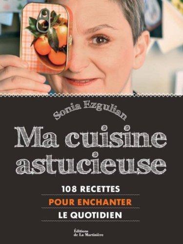 Ma cuisine astucieuse de Sonia Ezgulian