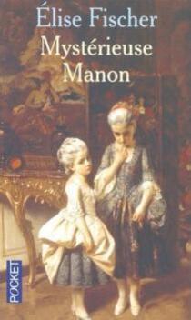 Mystérieuse Manon ; Elise Fischer